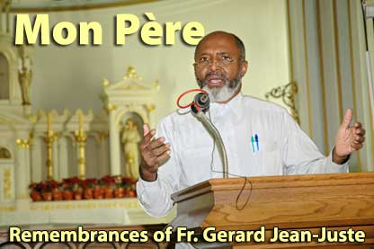 Mon Père, Remembrances of Fr. Gerard Jean-Juste -- May 29, 2009