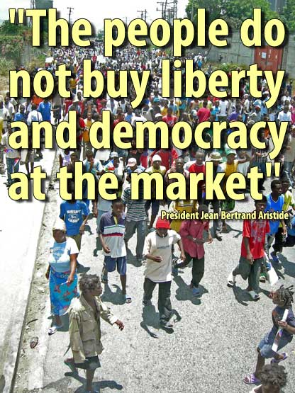 "Haiti: ""The people do not buy liberty and democracy at the market""- August 7, 2009"