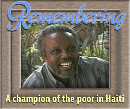 Remembering a Champion of the Poor in Haiti - September 10, 2009