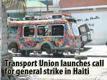 Transport Union launches call for general strike in Haiti - August 21, 2007